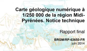 Carte géologique numérique à 1/250 000 de la région Midi-Pyrénées. Notice technique